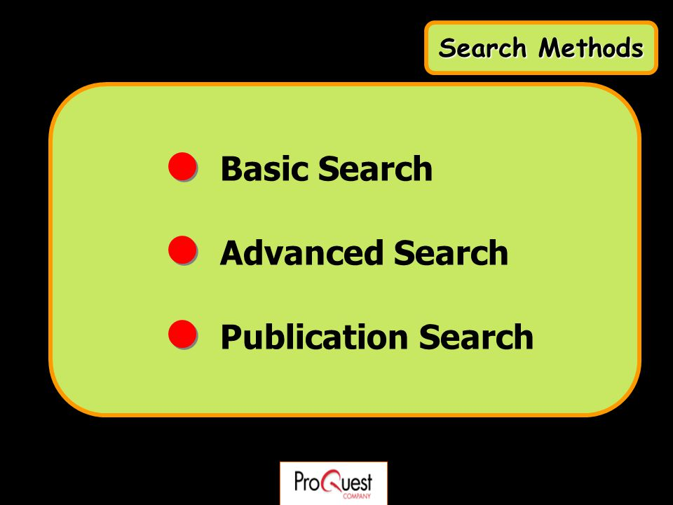 Basic Search Advanced Search Publication Search Search Methods