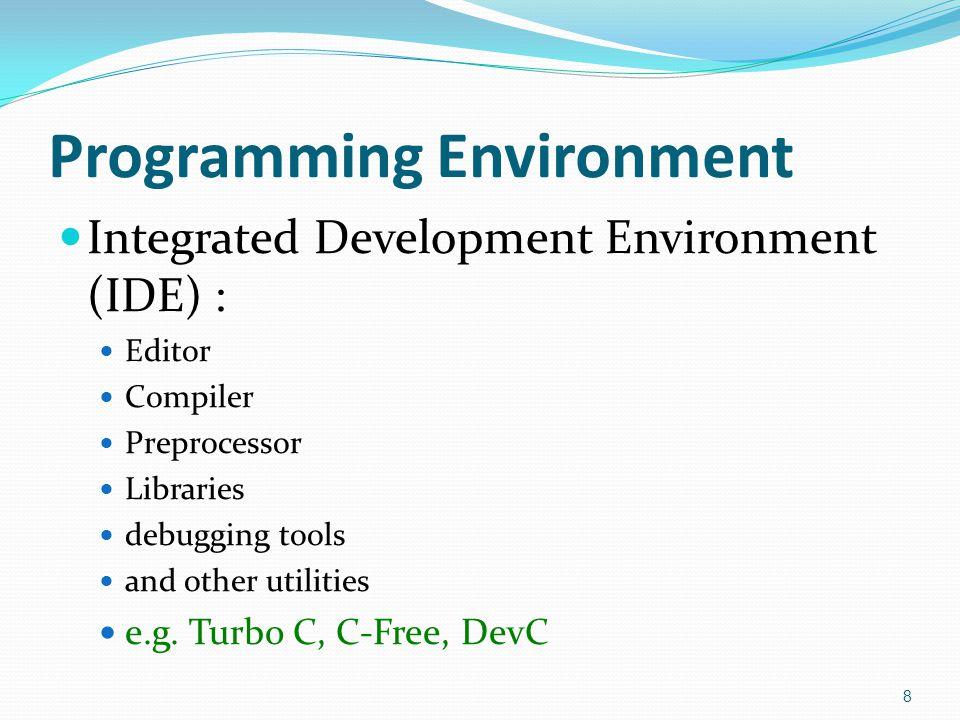 Programming Environment  Development kits :  compiler, libraries  e.g.