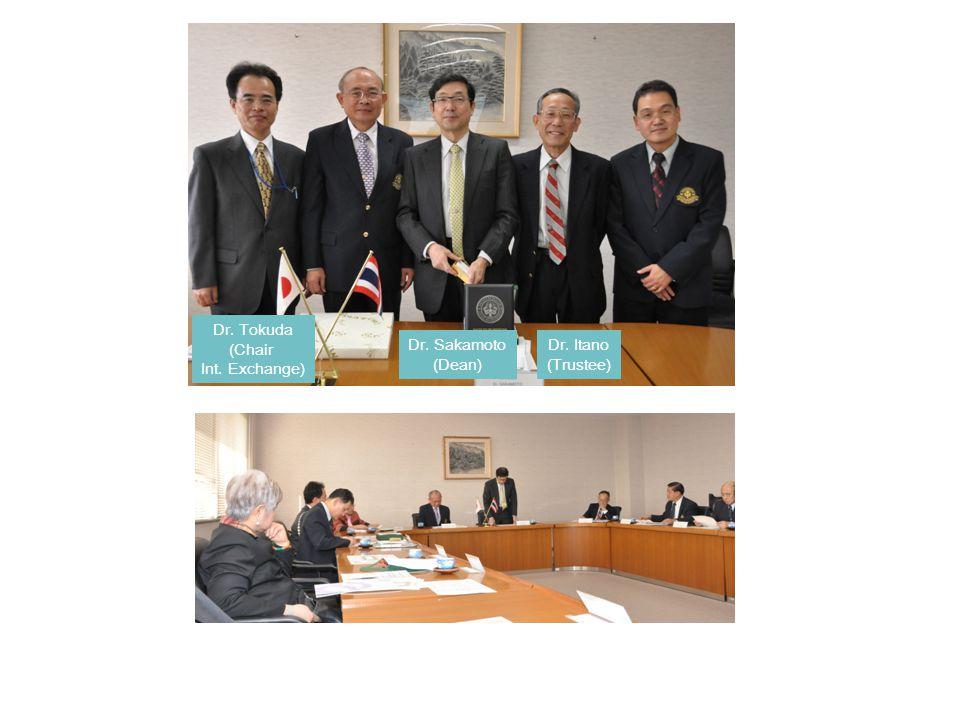 Dr. Itano (Trustee) Dr. Sakamoto (Dean) Dr. Tokuda (Chair Int. Exchange)