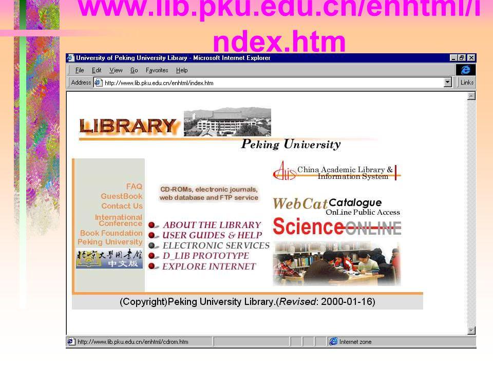 www.lib.pku.edu.cn/enhtml/i ndex.htm