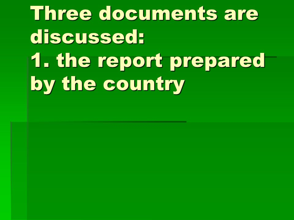 Three documents are discussed: 1. the report prepared by the country