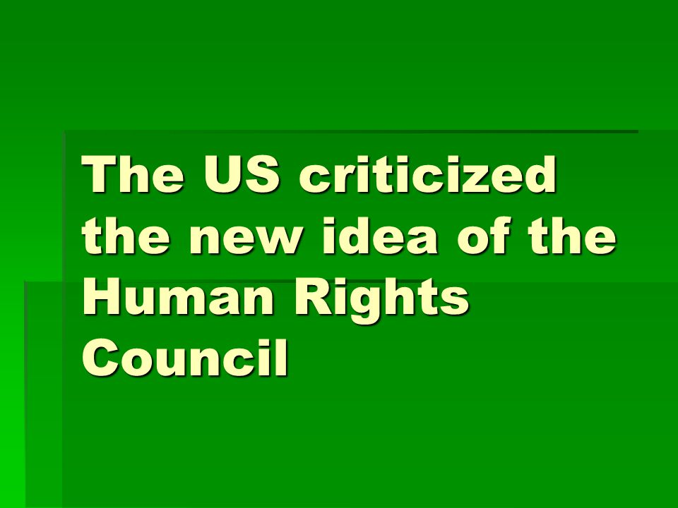 The US criticized the new idea of the Human Rights Council