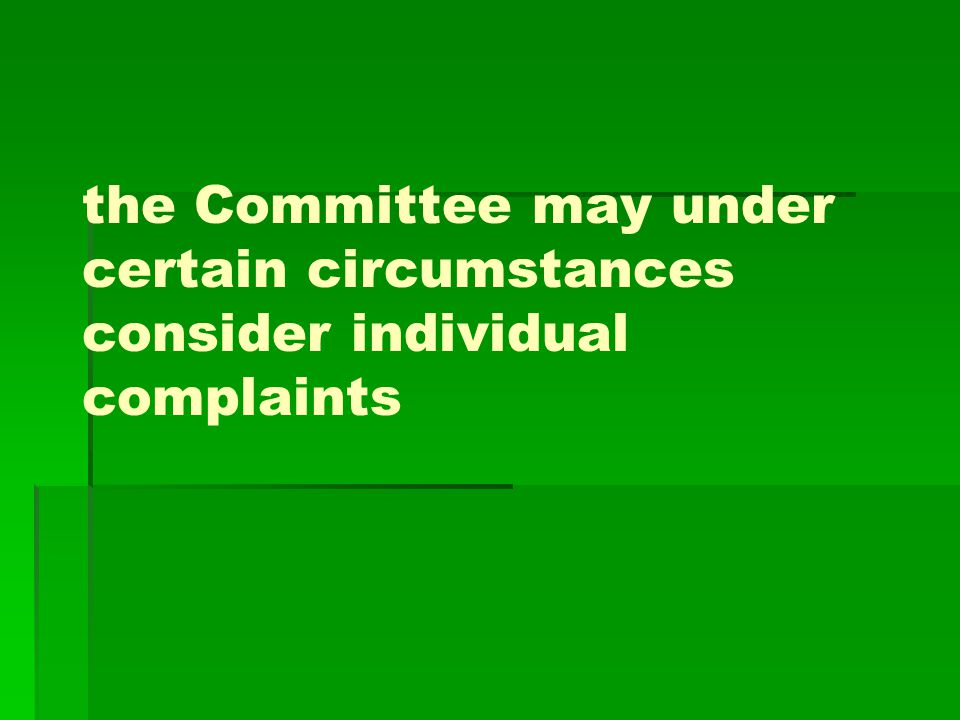the Committee may under certain circumstances consider individual complaints