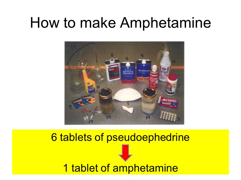 6 tablets of pseudoephedrine 1 tablet of amphetamine