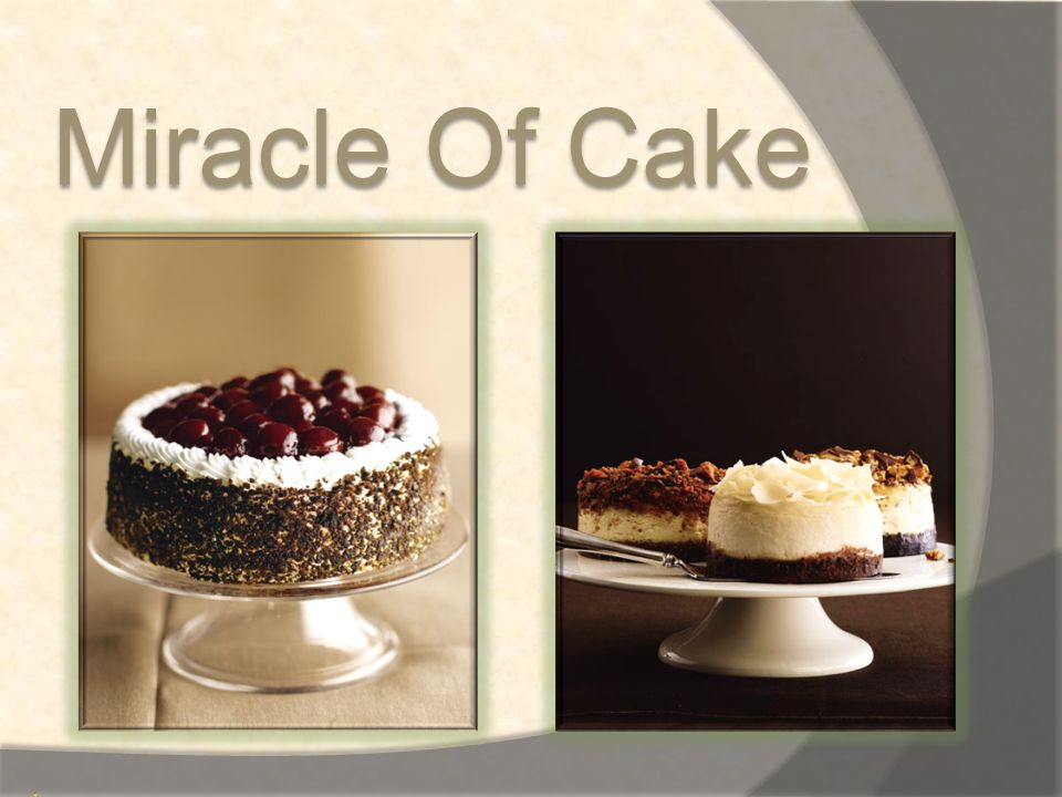 Miracle Of Cake