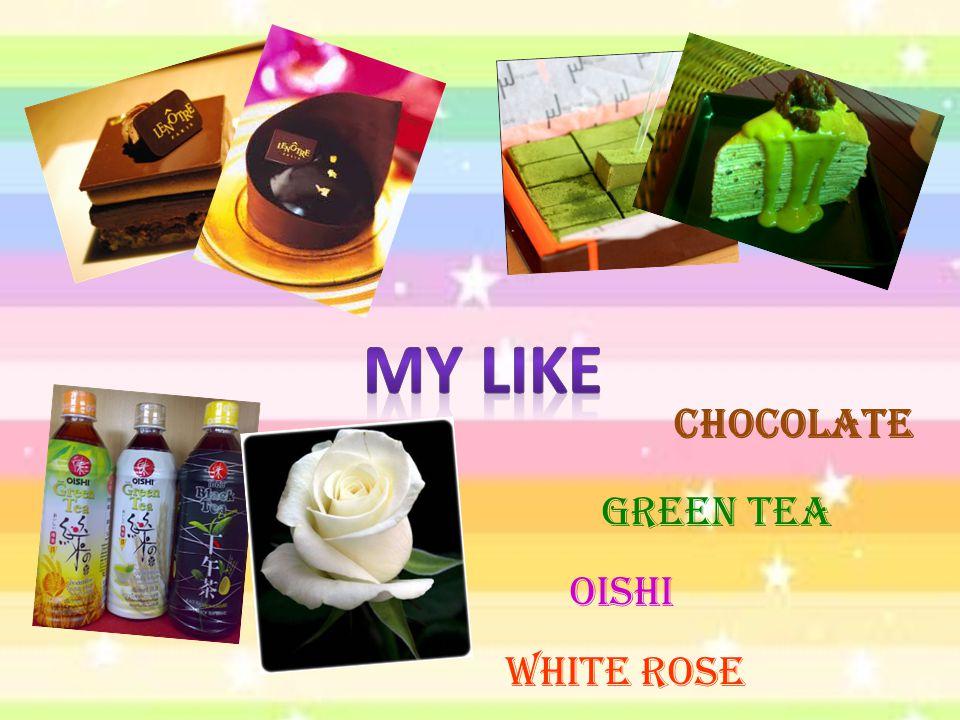 Chocolate Green tea Oishi White rose