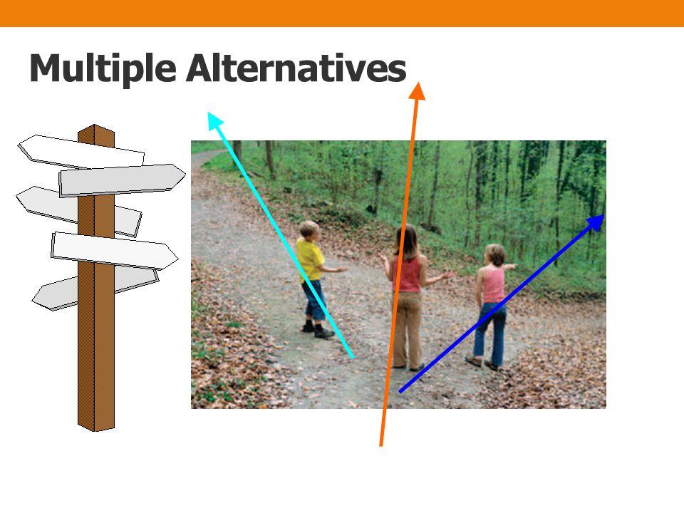Multiple Alternatives