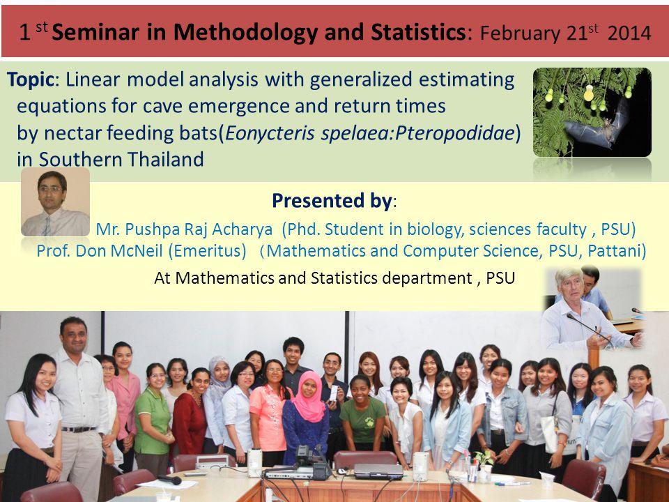 • เรื่อง Linear model analysis with generalized estimating equations for cave emergence and return times by nectar feeding bats (Eonycteris spelaea:Pteropodidae) in Southern Thailand • ซึ่งเป็นการประยุกต์ใช้ glm GEE กับข้อมูลที่วางแผน แบบ Repeated Measurement Experiments ซึ่งในกรณีนี้เป็นการเก็บ ข้อมูลข้อมูลเวลาในการออกและกลับมาถ้ำของค้างคาวชนิดหนึ่ง ใน ภาคใต้ของประเทศไทย โดยมีคำถามวิจัยที่สำคัญ เช่น เพศและวัย ตลอดจน ฤดูกาลมีผลต่อพฤติกรรมการออก และกลับเข้าถ้ำของ ค้างคาวชนิดนี้อย่างไร .