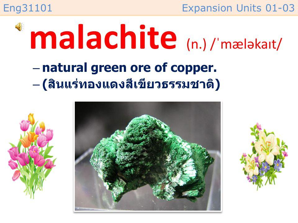 Eng31101Expansion Units 01-03 ochre หรือ ocher (n.) /ˈoʊkər/ –mixture of iron oxide and clay, used as a pigment. –( ส่วนผสมของอ๊อกไซด์ของเหล็กและดิน ใ