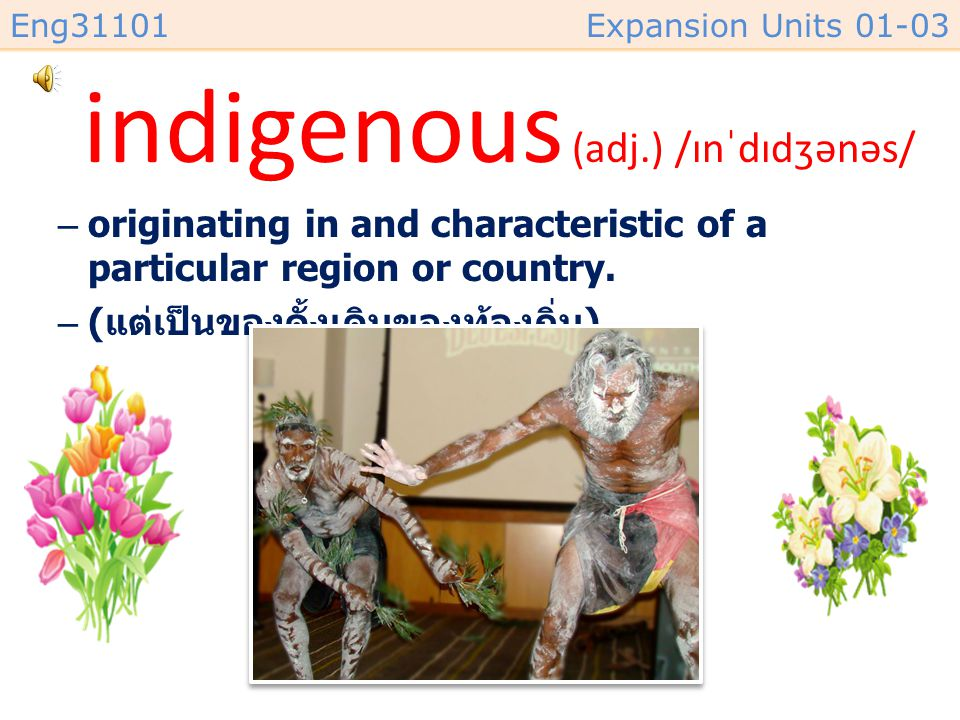 Eng31101Expansion Units 01-03 heritage (n.) /ˈherɪtɪdʒ/ –something that comes or belongs to a person by reason of birth.