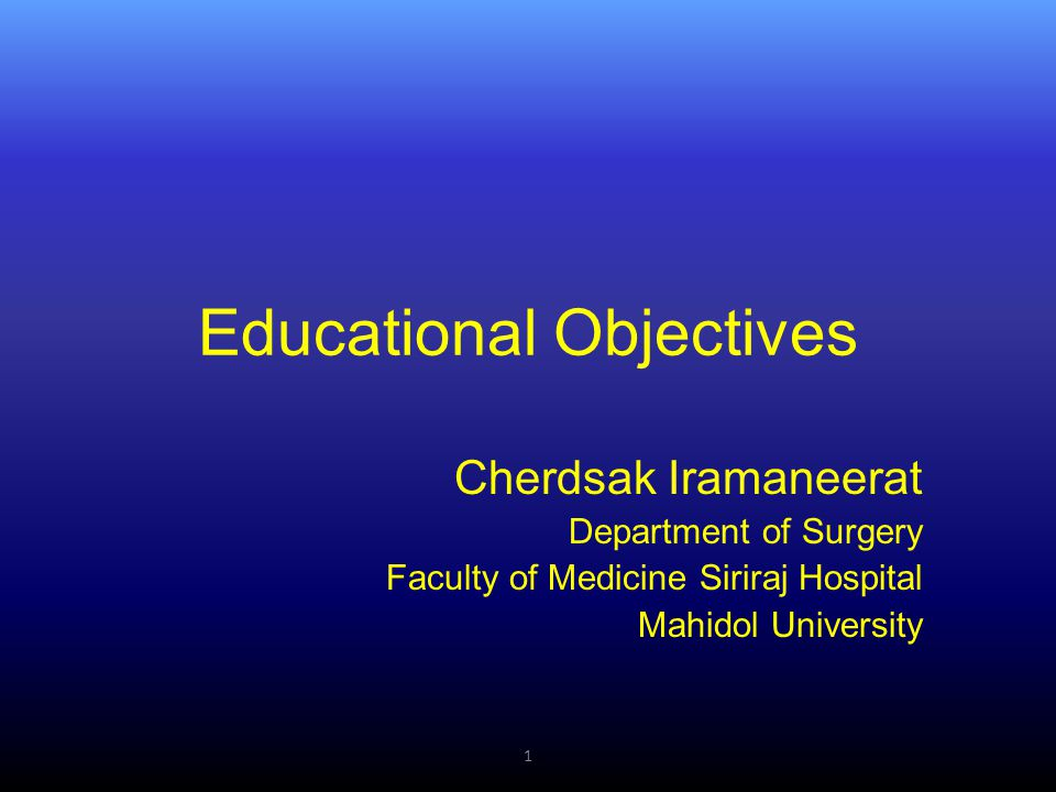 Objectives • At the end of this session, participants will be able to: – Describe the importance of educational objectives.