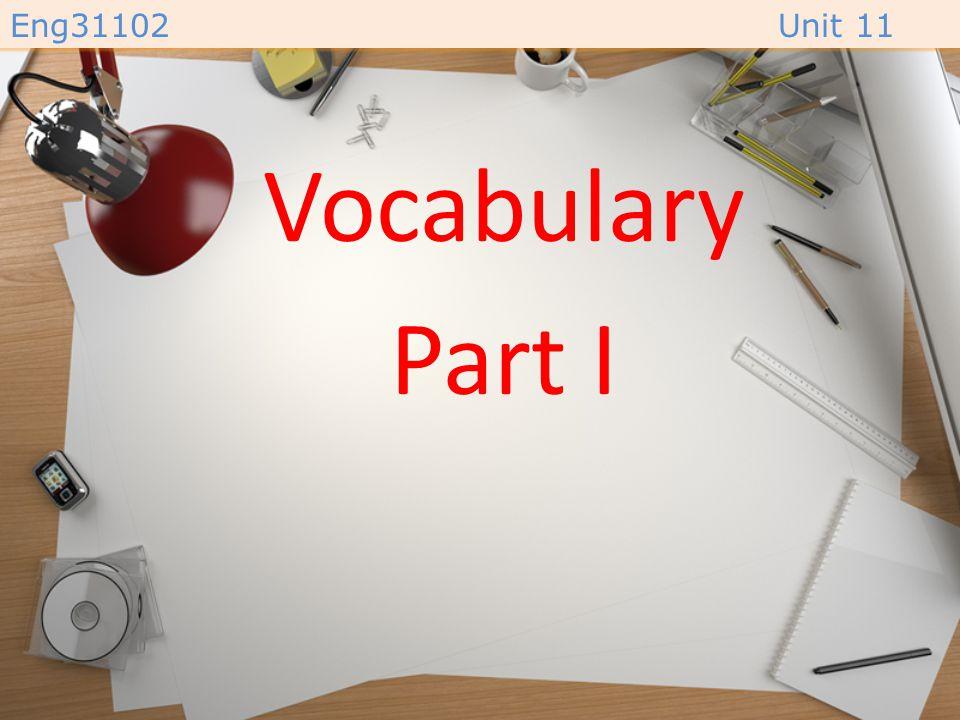 Eng31102Unit 11 Vocabulary Part I