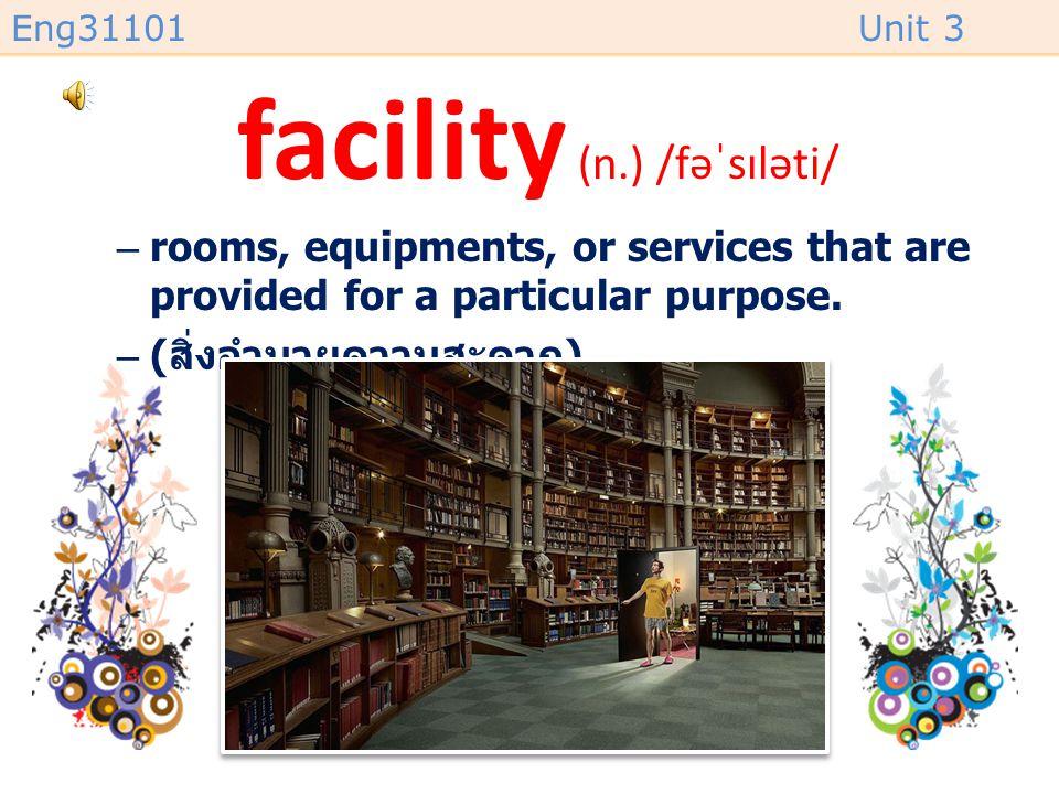 Eng31101Unit 3 automatically (adv.) /ˌɔːtəˈmætɪkli/ –by the action of a machine, without a person making it work. –( โดยอัตโนมัติ )
