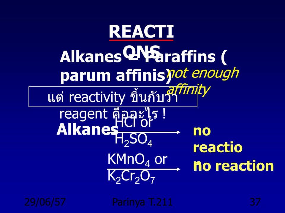 29/06/57Parinya T.21136 RX : 1 o, 2 o, 3 o n-heptyl bromide n- nonan e RX : 1 o only ! ethyllit hium Lithium diethylcoppe r (Gilman reagent)