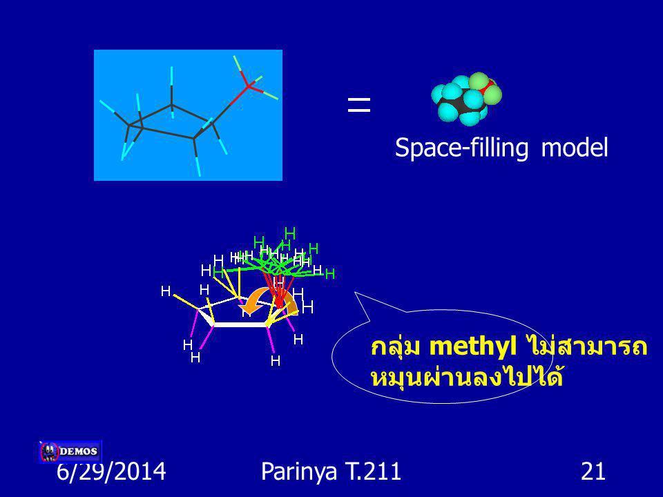 6/29/2014Parinya T.21120 2. Cyclic compounds กลุ่มต่างๆที่เกาะอยู่กับวงที่มีขนาด < 10 จะไม่สามารถหมุนพลิกกลับ เข้าไปภายในวงได้ เนื่องจากเกิดแรงผลักกัน