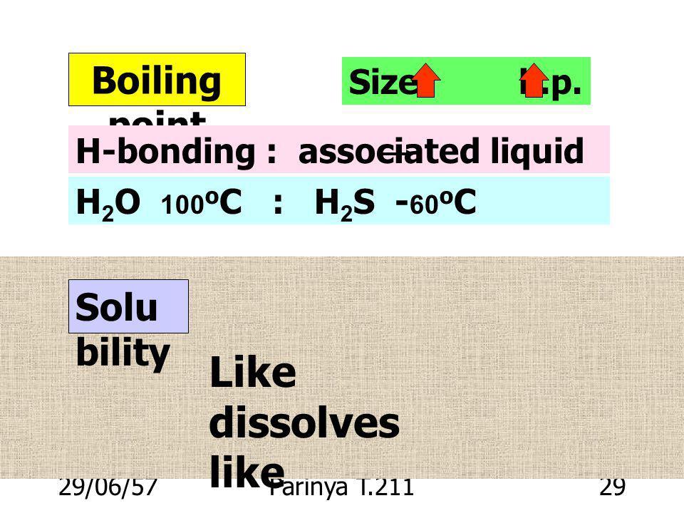 29/06/57Parinya T.21128 Van der Waals interaction very short range เกิดขึ้นกับโมเลกุลที่ไม่มีขั้ว เช่น CH 3 CH 2 CH 2 CH 3