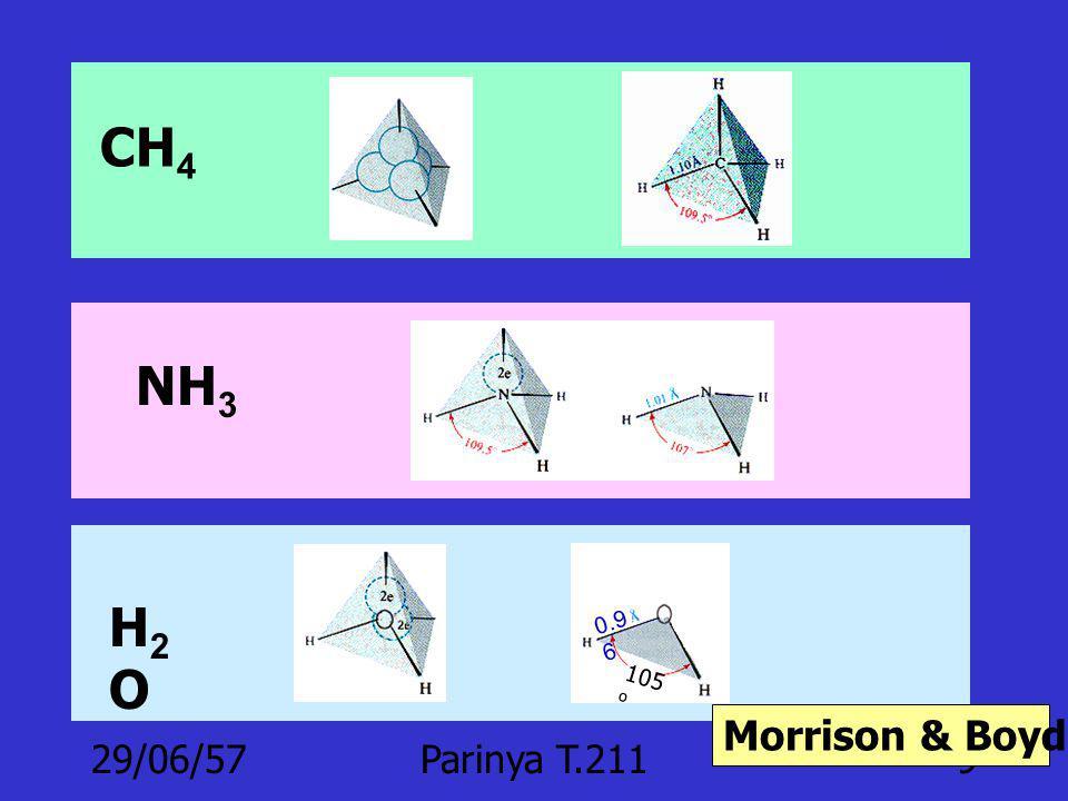 29/06/57Parinya T.2119 CH 4 NH 3 105 o 0.9 6 H2OH2O Morrison & Boyd p. 18-19