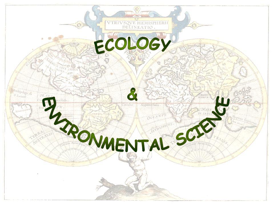 Environment : สิ่งที่อยู่รอบ ๆ หน่วยที่ต้องการศึกษา ไม่ ว่าจะเป็นสิ่งมีชีวิตหรือไม่ก็ตาม Ecology : การศึกษาหาความสัมพันธ์ระหว่าง สิ่งมีชีวิต กับสิ่งแวดล้อม ไม่ว่าสิ่งแวดล้อมนั้นจะเป็น สิ่งมีชีวิต หรือสิ่งไม่มีชีวิต การศึกษาความสัมพันธ์ระหว่างสิ่งไม่มีชีวิต = Physics