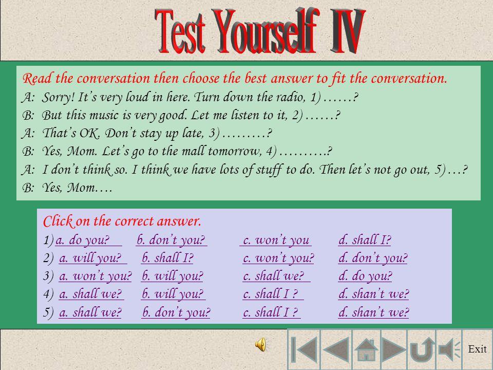 1. ประโยคคำสั่ง (Imperative) คือประโยคที่ขึ้นต้นด้วย กริยาหลักของประโยค และ จะละประธานของ ประโยคในส่วน tag จะใช้ will you?, won't you?, can you?, can'