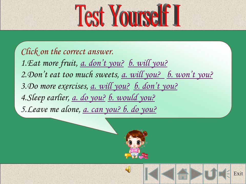 Help me, can you? Help me, can't you? ถ้านักเรียนต้องการพูด ประโยค คำสั่ง (Imperative) เพื่อแสดงความหมายว่า ผู้พูดและผู้ฟังค่อนข้างจะ เป็นกันเอง (frie