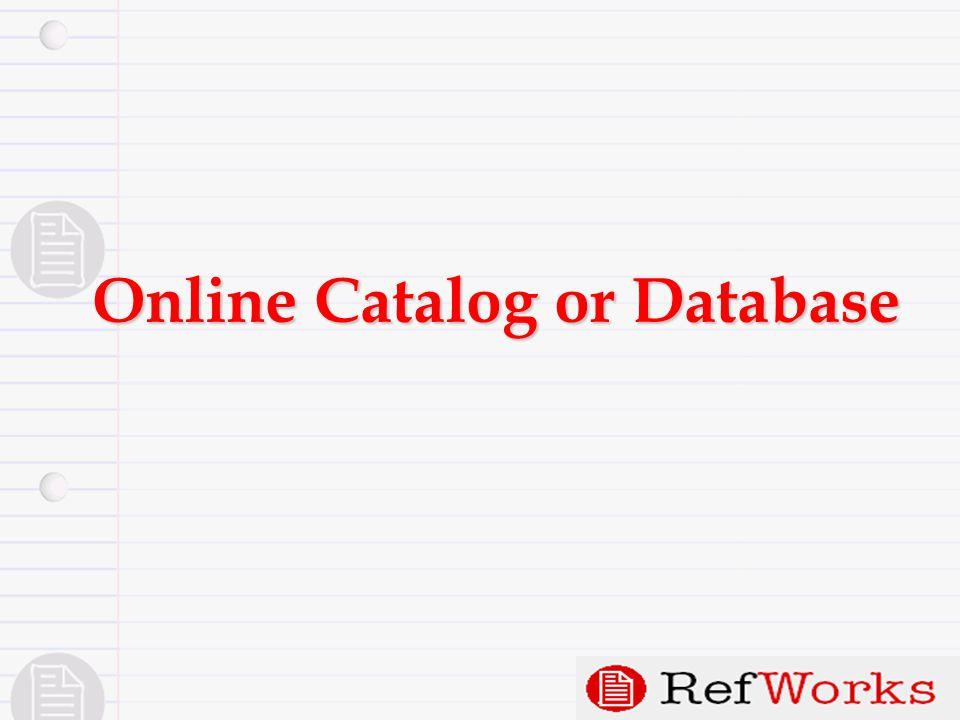 Online Catalog or Database