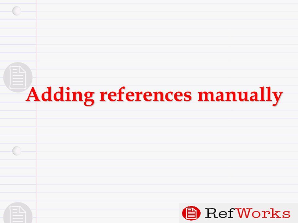 คลิกที่ References จากนั้นเลือก Add New Reference 1 2 Adding references manually