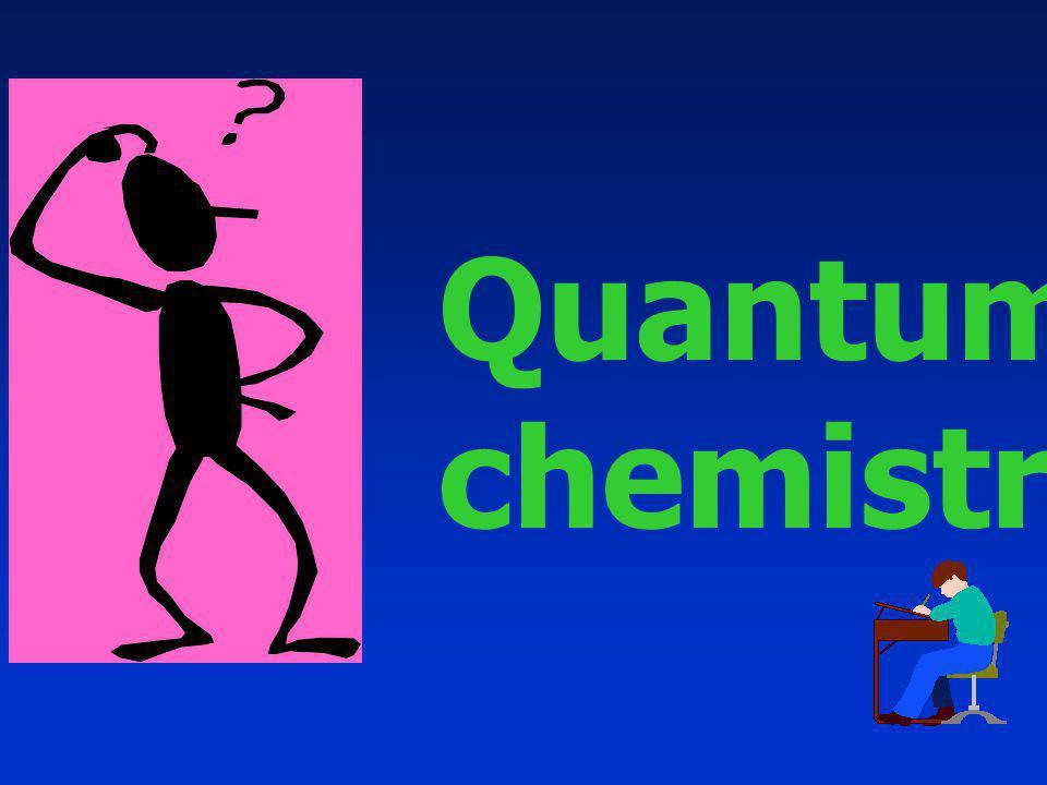 Quantum chemistry ?