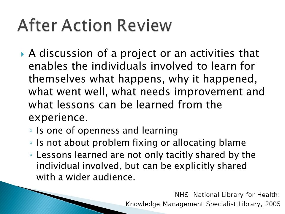  A discussion of a project or an activities that enables the individuals involved to learn for themselves what happens, why it happened, what went we