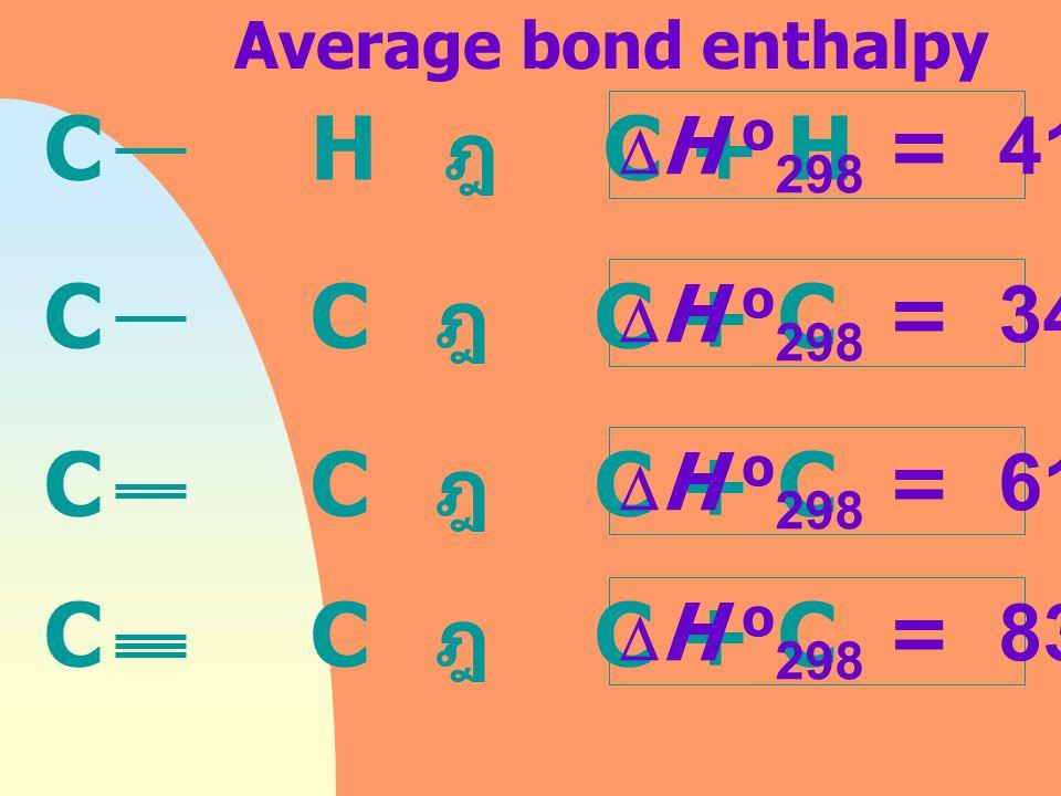 พลังงานเฉลี่ยที่ใช้ในการทำลายพันธะ ระหว่างคู่อะตอมใด ๆ โดยไม่พิจารณาว่าเป็นโมเลกุลแบบใด 2. เอนทาลปีพันธะเฉลี่ย (Average bond enthalpy)