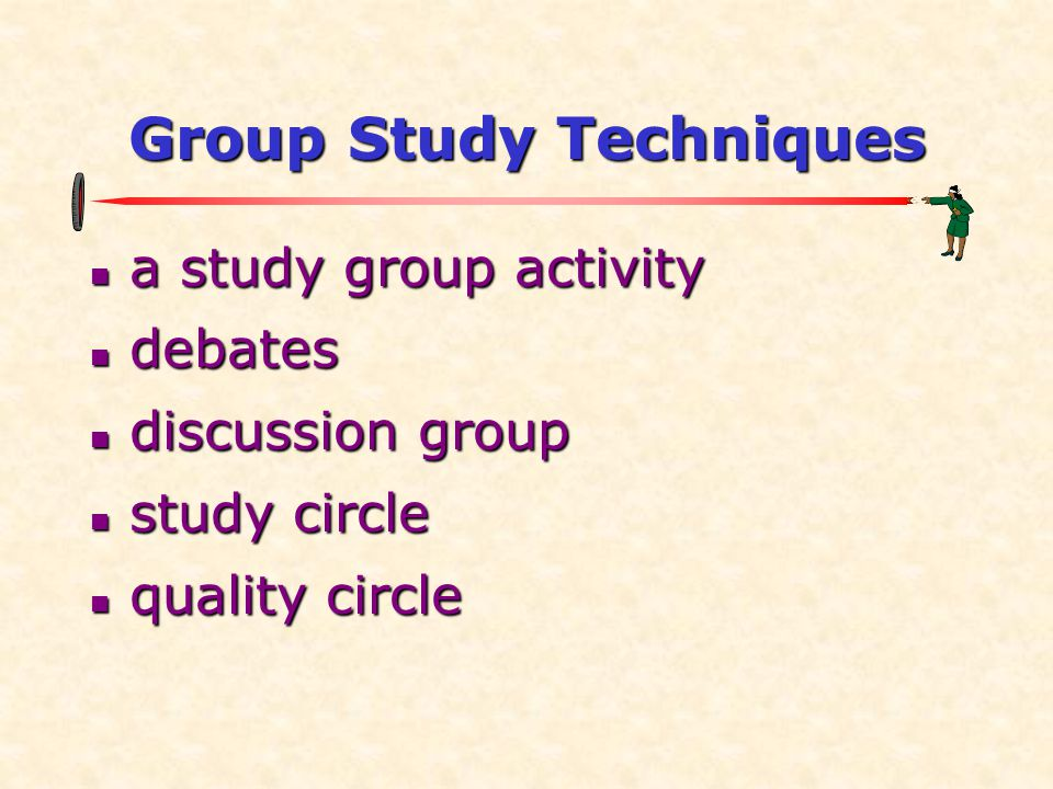 Group Study Techniques  a study group activity  debates  discussion group  study circle  quality circle