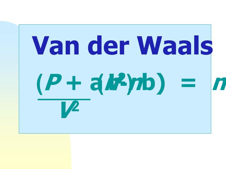 R= 0.0821 lit- atm K -1 mol -1 8.314 J K -1 mol -1 สมการสภาวะ : (equation of State) PV=n RT