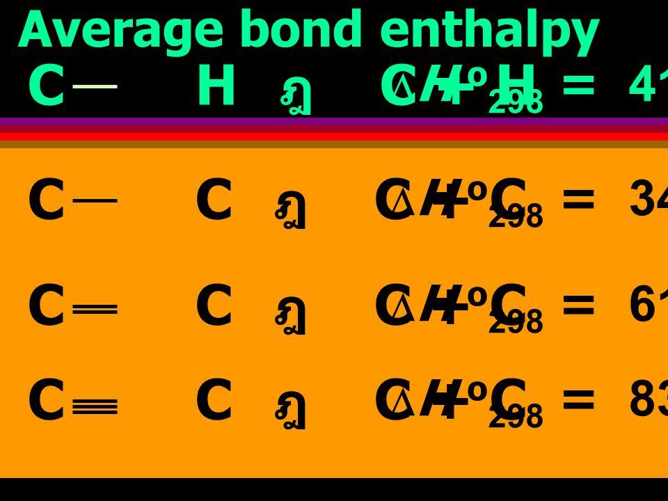 พลังงานเฉลี่ยที่ใช้ในการทำลายพันธะ ระหว่างคู่อะตอมใด ๆ โดยไม่พิจารณาว่าเป็นโมเลกุลแบบใด 2.