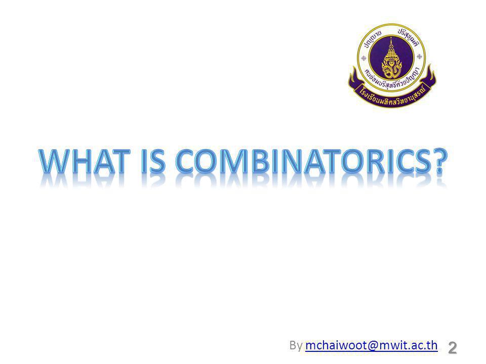 3 ObjectsObjects RulesRules Combinatorics?Combinatorics? ปัญหา(Problem)ปัญหา(Problem)