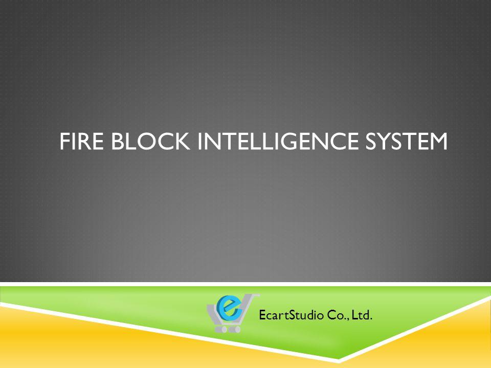 FIRE BLOCK INTELLIGENCE SYSTEM EcartStudio Co., Ltd.