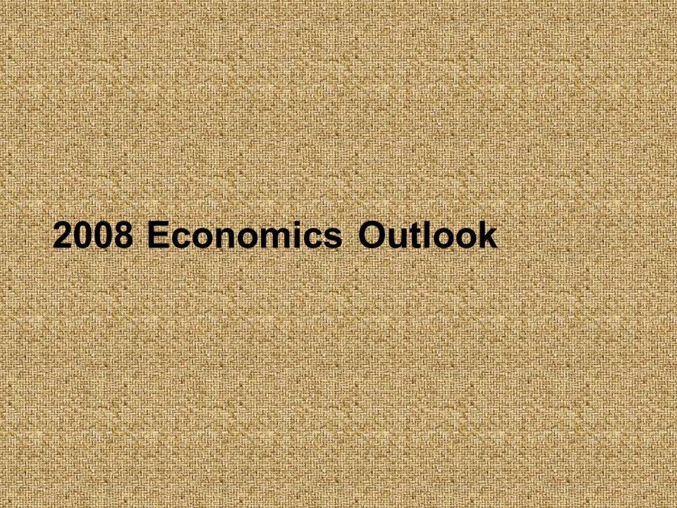 2008 Economics Outlook