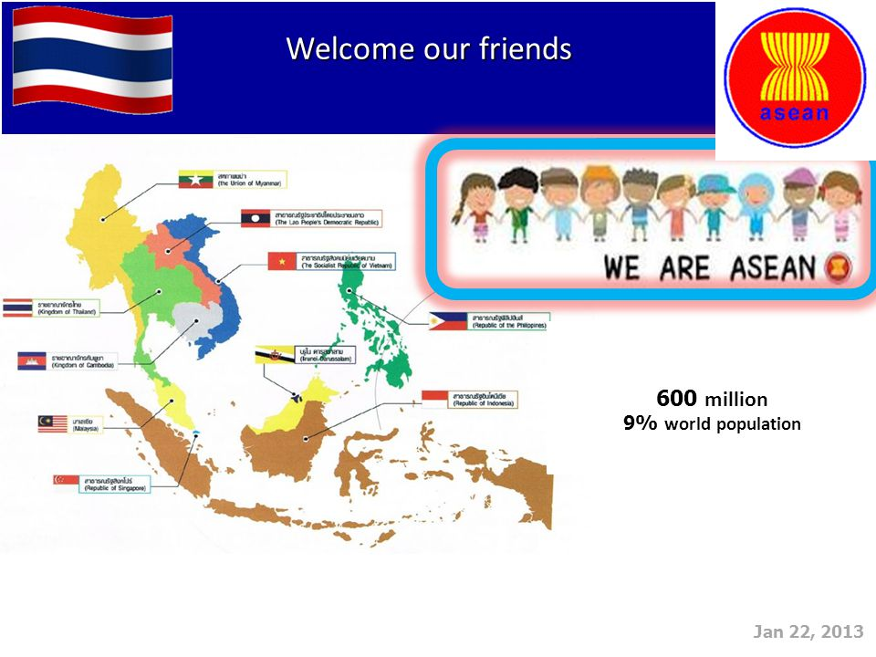 Jan 22, 2013 Welcome our friends Welcome our friends 600 million 9% world population