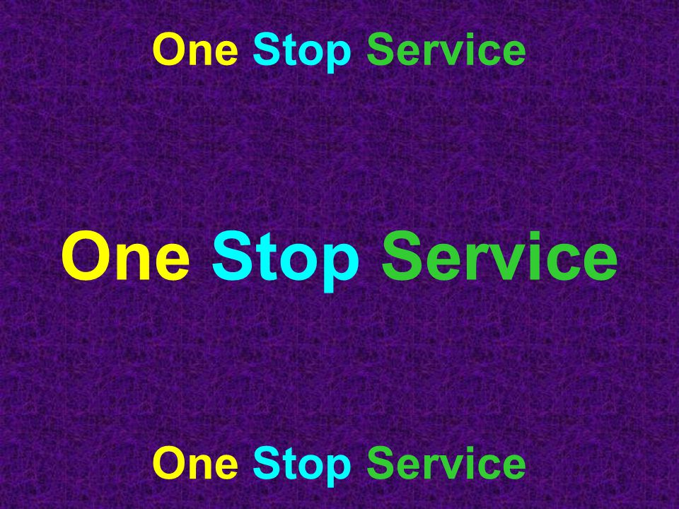 One Stop Service One Stop Service