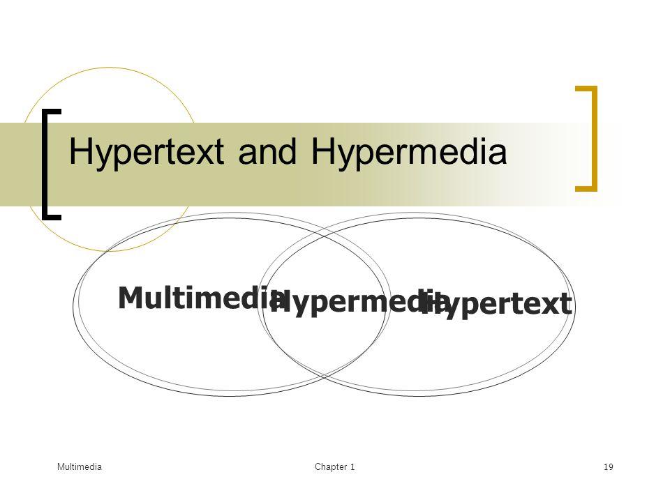 MultimediaChapter 119 Hypertext and Hypermedia Multimedia Hypertext Hypermedia