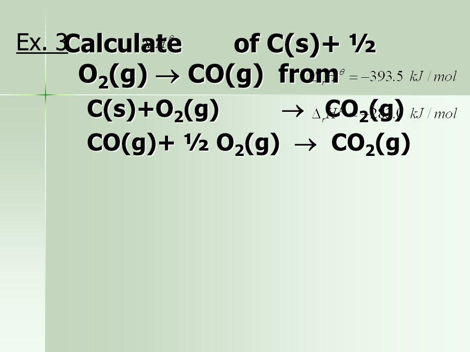 ตัวอย่าง ที่ 2 Hess' Law  จงคำนวณ ปฏิกิริยาระหว่าง ethane กับ hydrogen เกิด methane จากข้อมูลต่อไปนี้