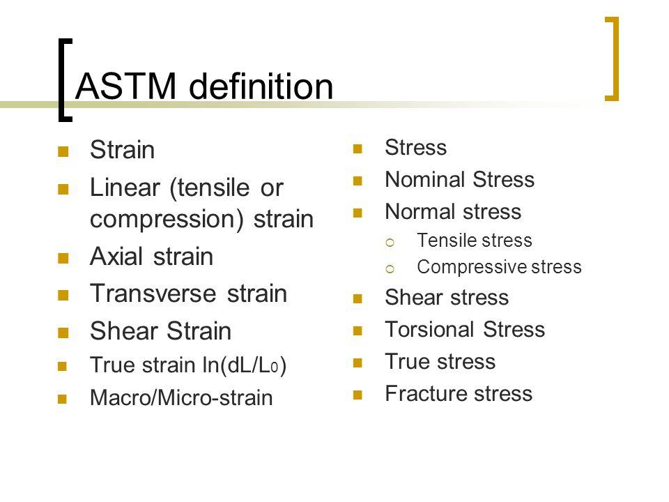 ASTM definition  Rigidity (shear modulus)  Isotropic  Homogeneous  Stress relaxation  Creep  Viscosity  Kinematic viscosity  Newtonian liquid  Non-Newtonian liquid  Apparent viscosity  Thixotropic fluids  Rheopectic fluids