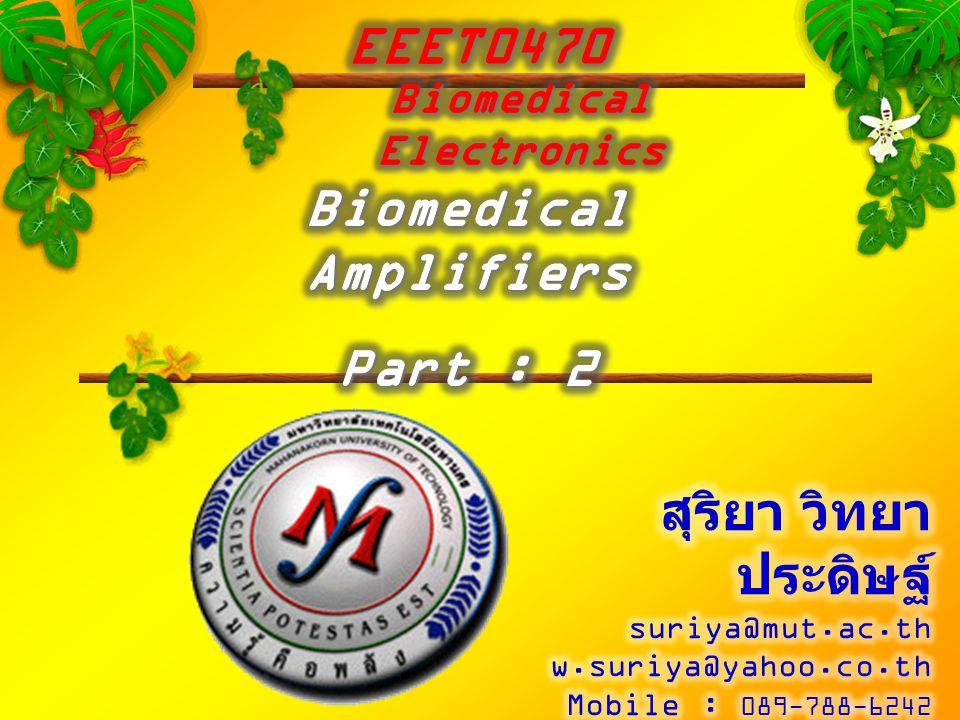 Copyright © S.Witthayapradit 2012  การใช้ออปแอมป์ในการขยาย สัญญาณ  ชนิดของการขยายสัญญาณ โดยใช้ออปแอมป์  ช่วงการตอบสนองความถี่ของ วงจรขยายสัญญาณ  อัตราการขจัดแบบโหมด ร่วมกับโหมดผลต่าง  ตัวอย่างการใช้งานทางชีว แพทย์