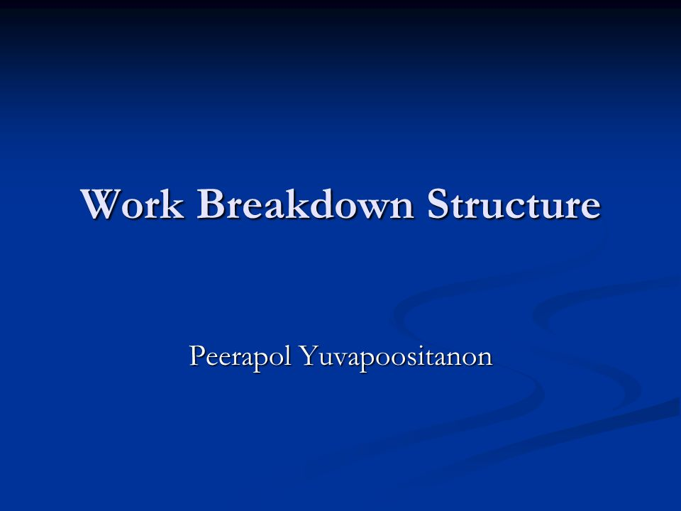 Work Breakdown Structure Peerapol Yuvapoositanon