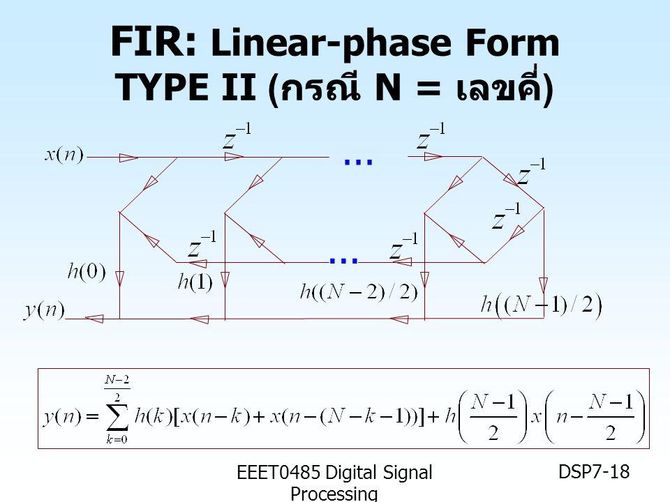 EEET0485 Digital Signal Processing DSP7-18 FIR: Linear-phase Form TYPE II ( กรณี N = เลขคี่ )...