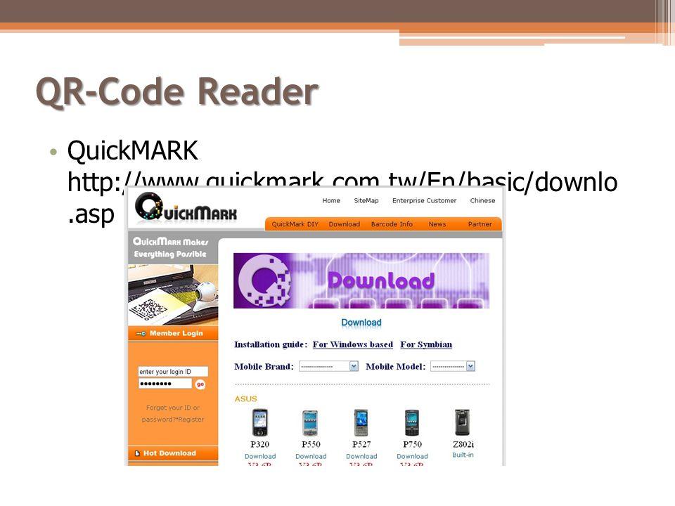 QR-Code Reader • QuickMARK http://www.quickmark.com.tw/En/basic/download.asp