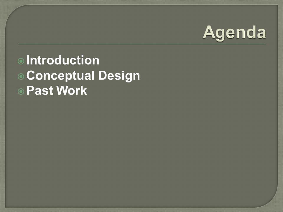  Introduction  Conceptual Design  Past Work