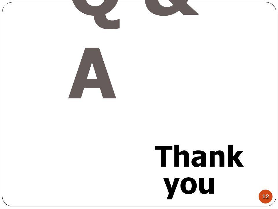 Q & A 12 Thank you