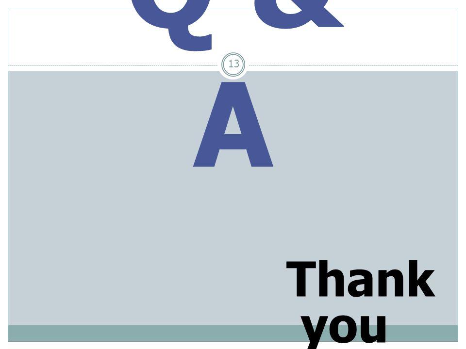 Q & A 13 Thank you