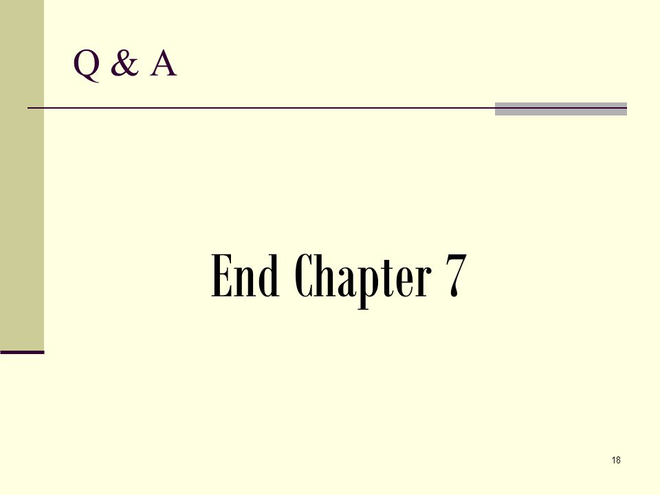 18 Q & A End Chapter 7