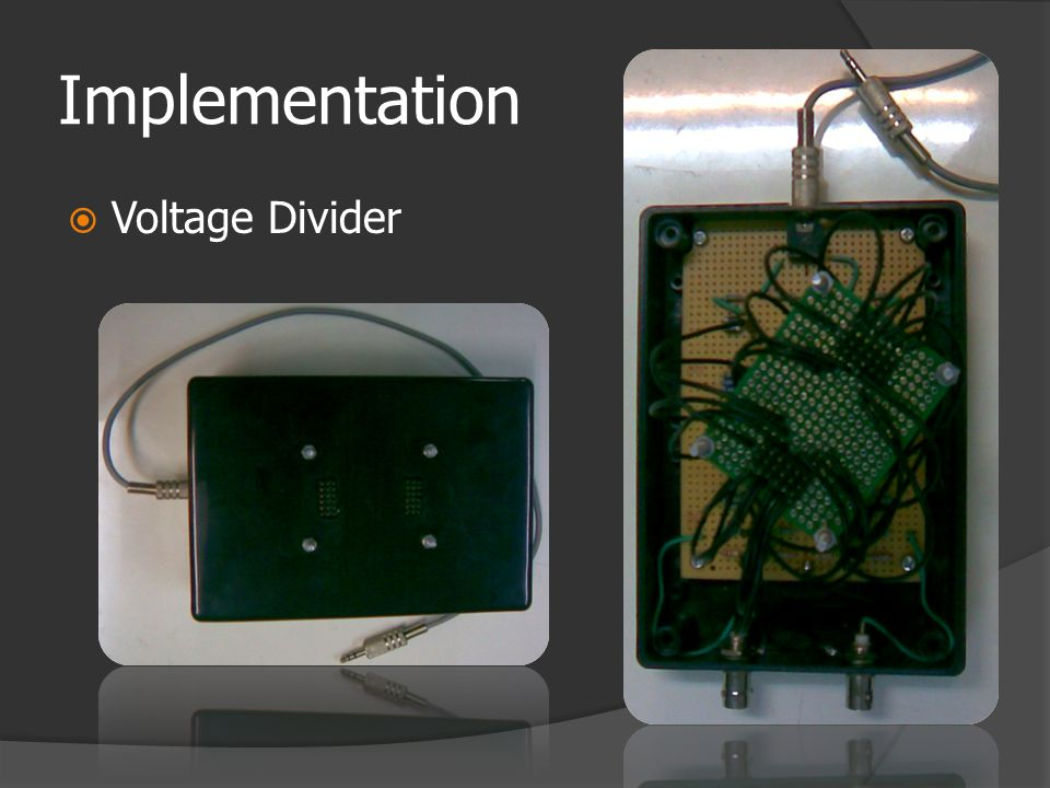 Implementation  Voltage Divider