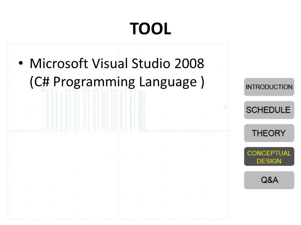 TOOL • Microsoft Visual Studio 2008 (C# Programming Language )